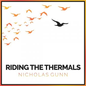 Nicholas Gunn – Riding the Thermals Review (2019)