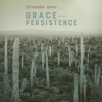 Christopher James - Grace from Persistence (2019)