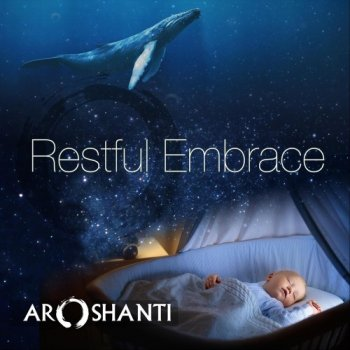 Aroshanti - Restful Embrace (2019)