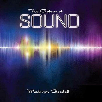 Medwyn Goodall - The Colour of Sound (2019)