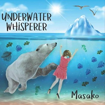Masako - Underwater Whisperer (2019)