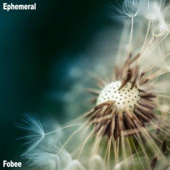 Fobee - Ephemeral (2019)
