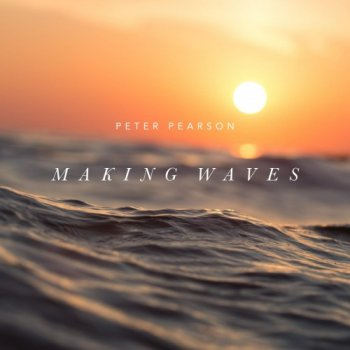 Peter Pearson - Making Waves (2019)
