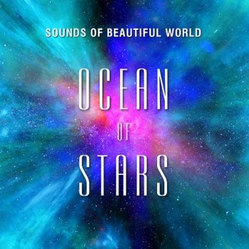 Sounds of Beautiful World - Ocean of Stars (2019)