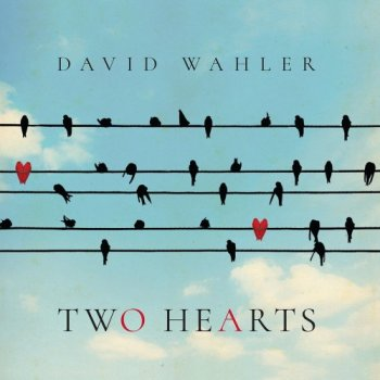 David Wahler - Two Hearts (2019)