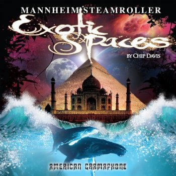 Mannheim Steamroller - Exotic Spaces (2019)