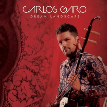 Carlos Garo - Dream Landscape (2019)