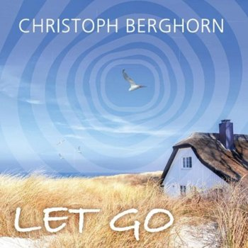 Christoph Berghorn - Let Go (2019)