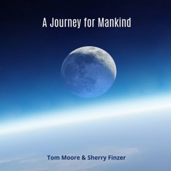 Tom Moore & Sherry Finzer - A Journey for Mankind (2019)