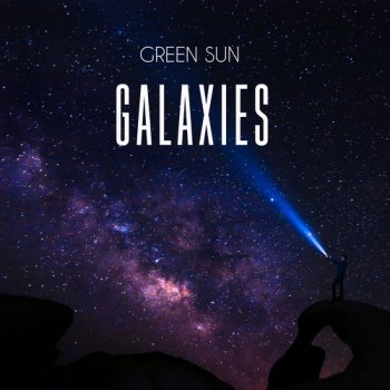 Green Sun - Galaxies (2019)