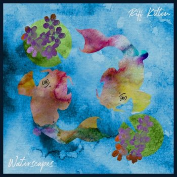 Riff Kitten - Waterscapes (2019)