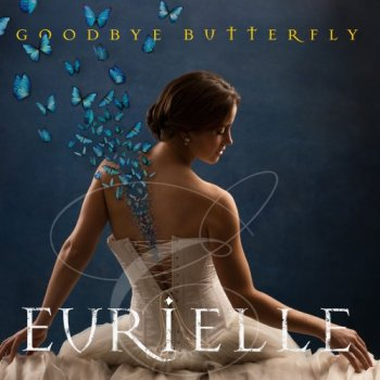 Eurielle - Goodbye Butterfly (2019)