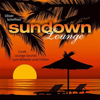 Oliver Scheffner - Sundown Lounge (2019)