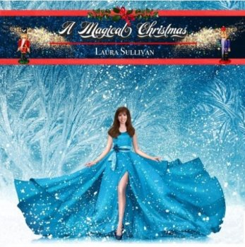 Laura Sullivan - A Magical Christmas (2018)
