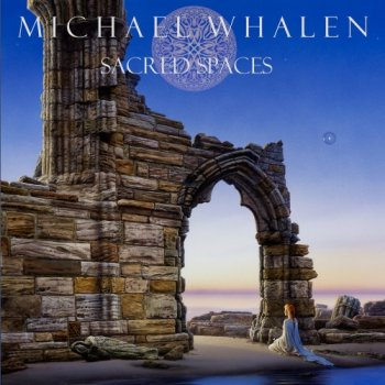 Michael Whalen - Sacred Spaces (2020)