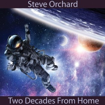 Steve Orchard - Two Decades from Home (2020)