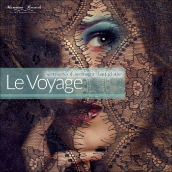 Le Voyage - Senses Of A Magic Fairytale (2019)