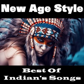 New Age Style - Best Of Indian's Songs (2020)