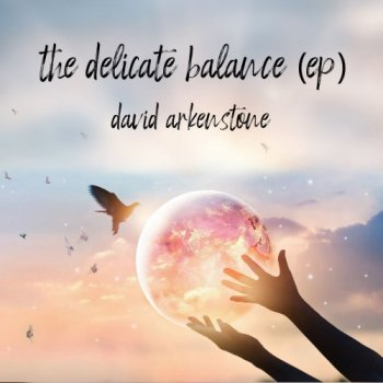 David Arkenstone - The Delicate Balance (2020)