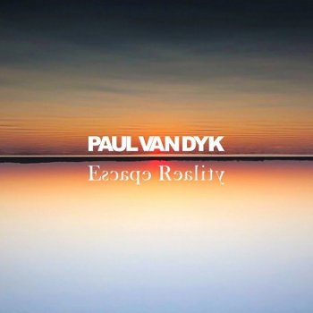 Paul Van Dyk - Escape Reality (2020)