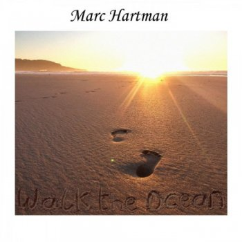 Marc Hartman - Walk The Ocean (2020)