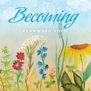 Bernward Koch - Becoming (2020)