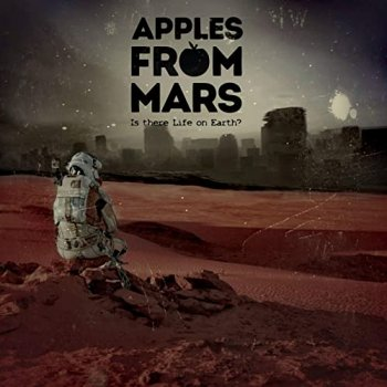 Apples From Mars - Is There Life On Eath (2019)