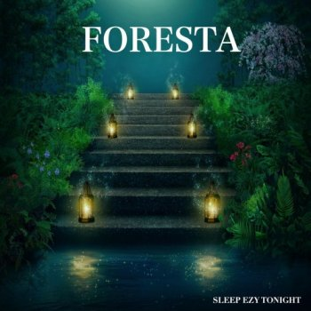 Sleep Ezy Tonight - Foresta (2020)
