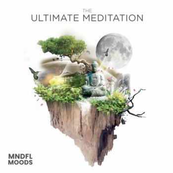 Mindful Moods - The Ultimate Meditation (2020)