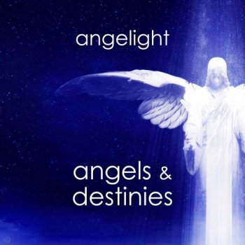 Angelight - Angels and Destinies (2019)