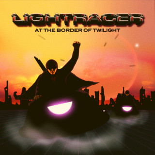 Lightracer - At the Border of Twilight (2019)