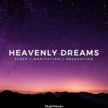 Blissful Relaxation - Heavenly Dreams (2019)