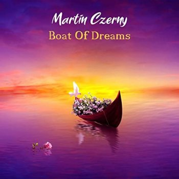 Martin Czerny - Boat of Dreams (2020)