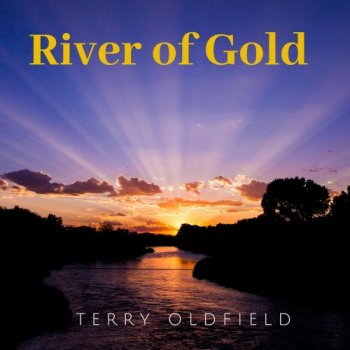 Terry Oldfield - River of Gold (2020)