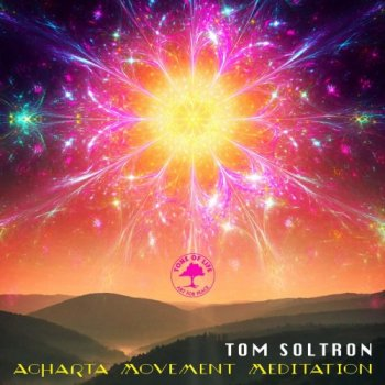 Tom Soltron - Agharta Movement Meditation (2020|