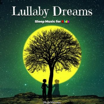 Blissful Relaxation - Lullaby Dreams (2019)