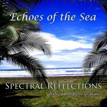 Spectral Reflections - Echoes of the Sea (2019)