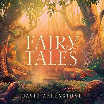 David Arkenstone - Fairy Tales (2020)