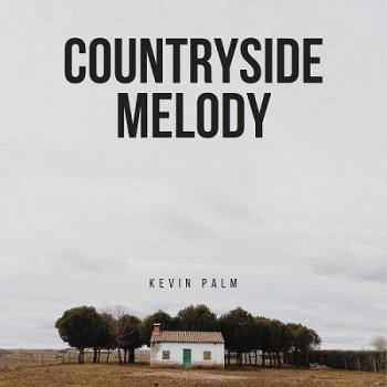 Kevin Palm - Countryside Melody (2020)