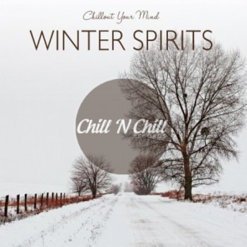 Winter Spirits: Chillout Your Mind (2020)