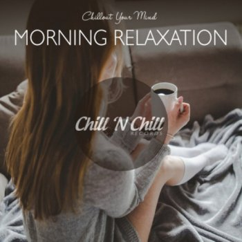 Morning Relaxation: Chillout Your Mind (2021)