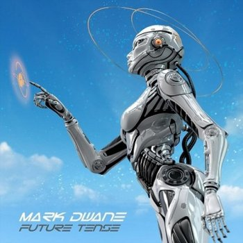 Mark Dwane - Future Tense (2020)