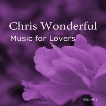 Chris Wonderful - Music For Lovers (2020)