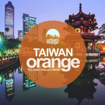 Taiwan Orange: Relaxing Chillout Music (2021)