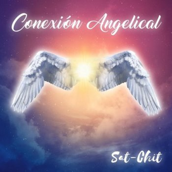 Sat-Chit - Conexi?n Angelical (2021)