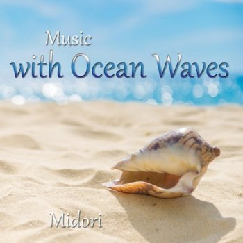 Midori - Music with Ocean Waves (2021)