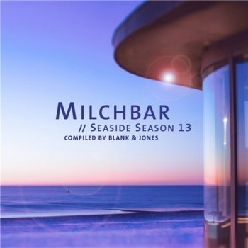 Blank & Jones - Milchbar Seaside Season 13 (2021)