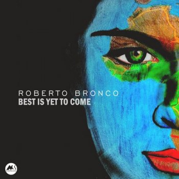 Roberto Bronco - Best Is Yet To Come (2020)