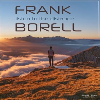 Frank Borell - Listen to the Distance (2021)