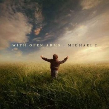 Michael E - With Open Arms (2021)